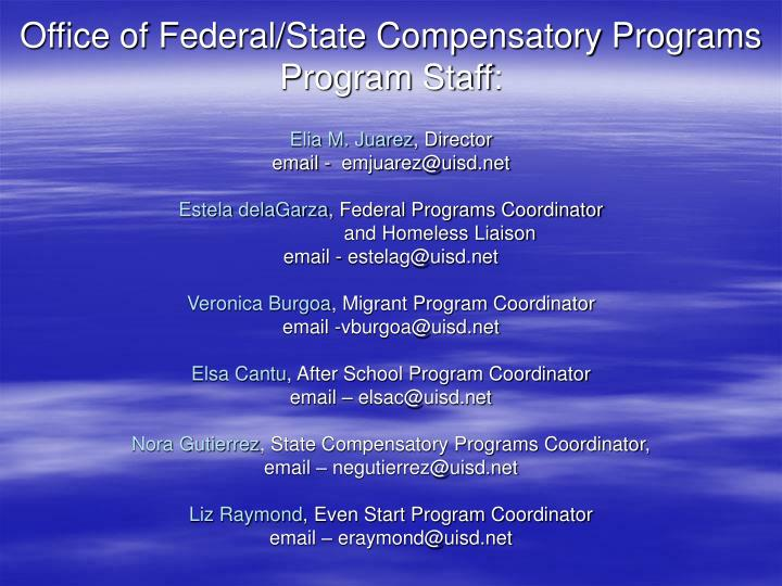 Office of federal state compensatory programs program staff