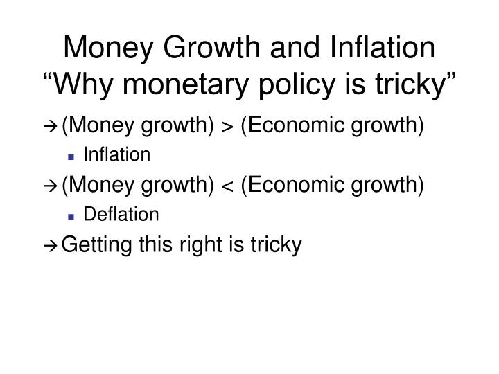 Money growth and inflation why monetary policy is tricky