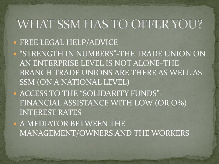 WHAT SSM HAS TO OFFER YOU?
