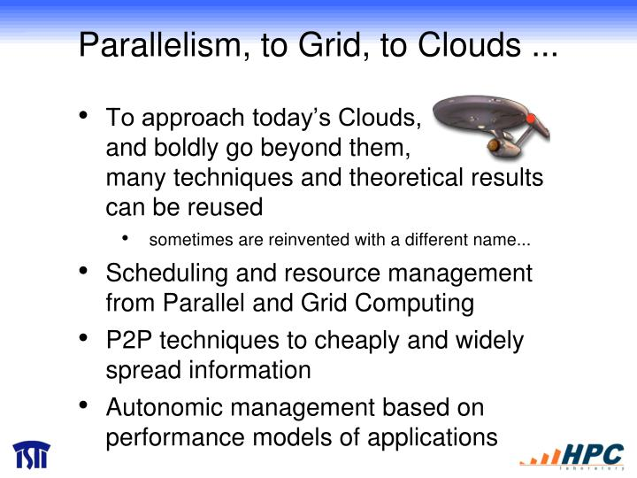 Parallelism, to Grid, to Clouds ...
