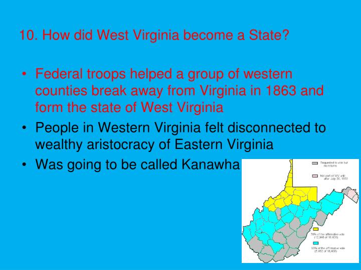 10. How did West Virginia become a State?