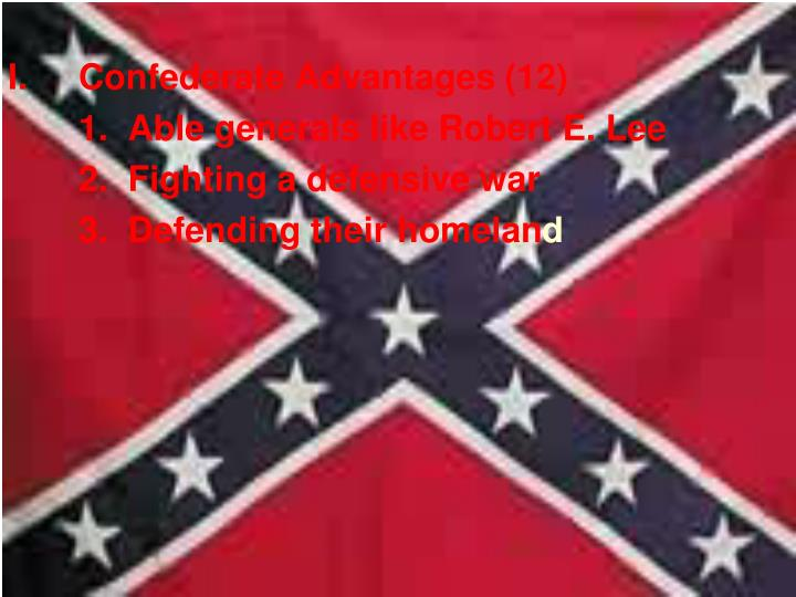 I.	Confederate Advantages (12)