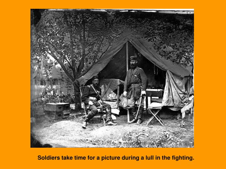 Soldiers take time for a picture during a lull in the fighting.