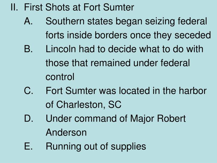 II.	First Shots at Fort Sumter