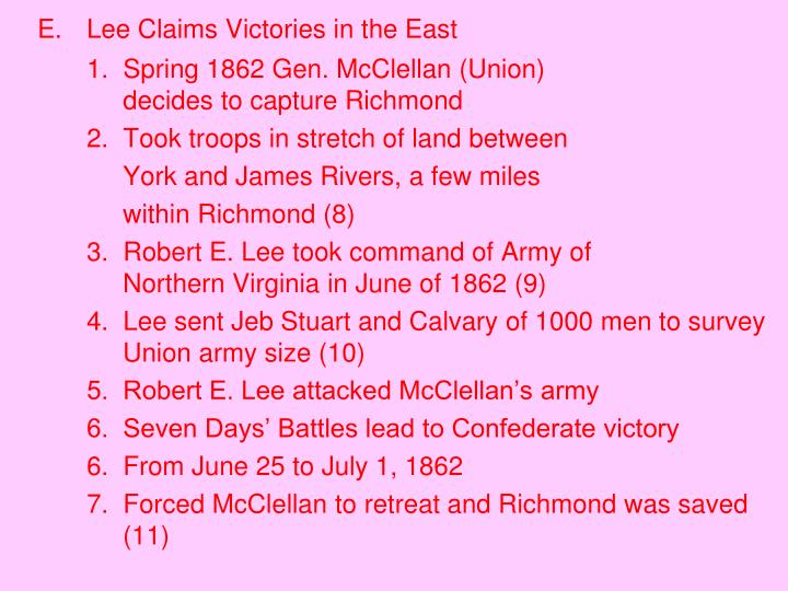 E.	Lee Claims Victories in the East