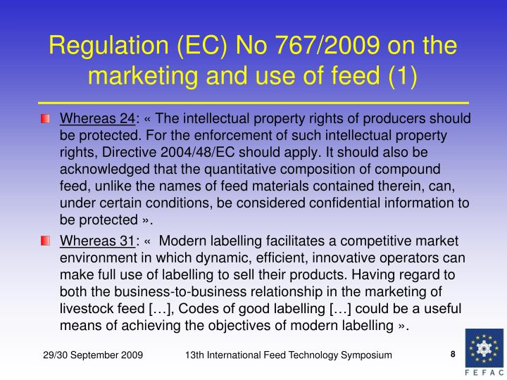 Regulation (EC) No 767/2009 on the marketing and use of feed (1)