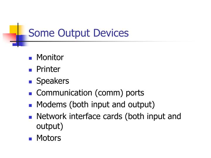 Some Output Devices