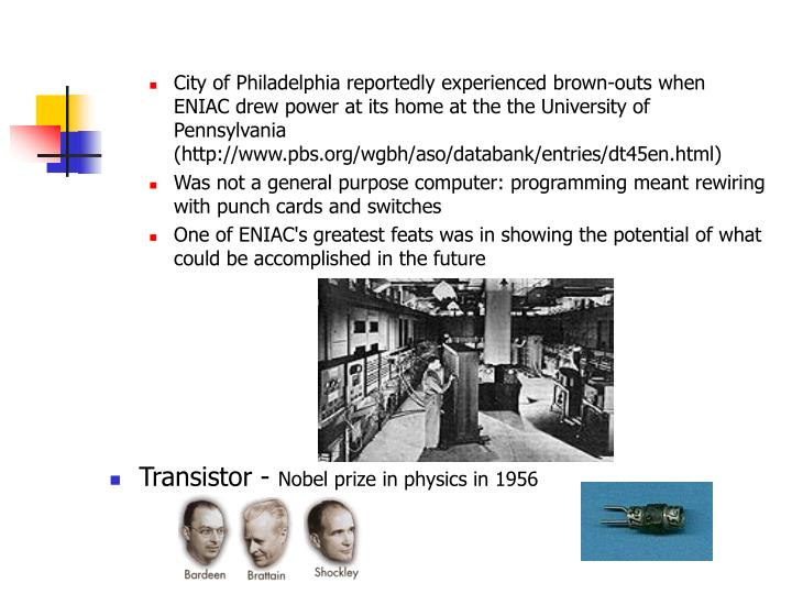 City of Philadelphia reportedly experienced brown-outs when ENIAC drew power at its home at the the University of Pennsylvania (http://www.pbs.org/wgbh/aso/databank/entries/dt45en.html)