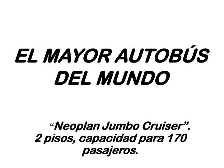 EL MAYOR AUTOBÚS DEL MUNDO