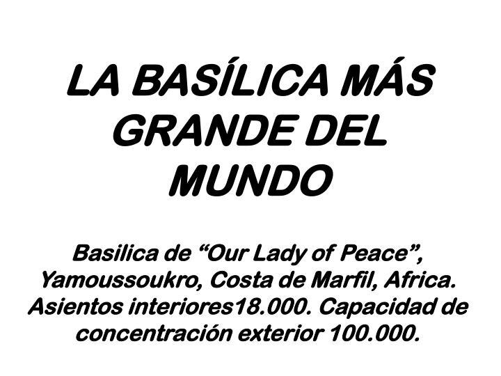 LA BASÍLICA MÁS GRANDE DEL MUNDO
