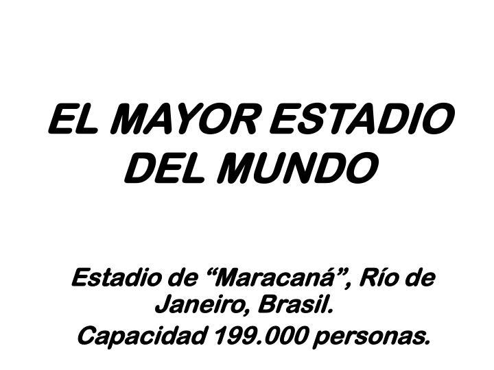 EL MAYOR ESTADIO DEL MUNDO