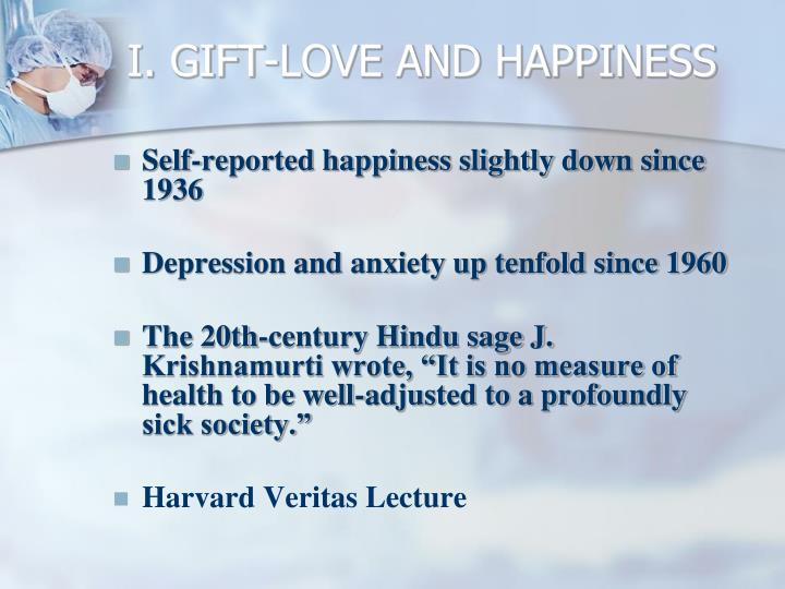 I. GIFT-LOVE AND HAPPINESS