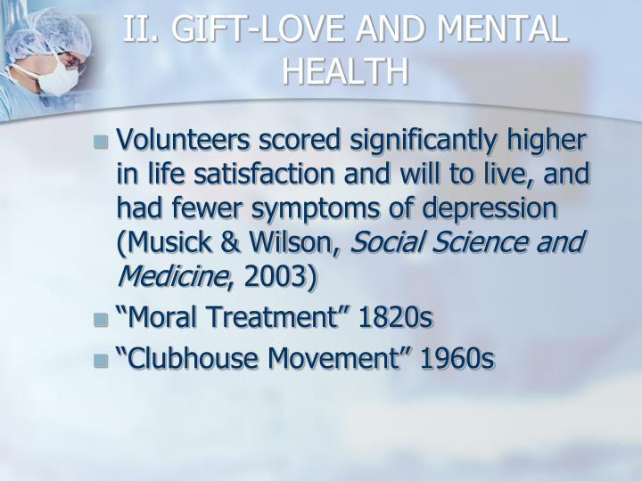 II. GIFT-LOVE AND MENTAL HEALTH