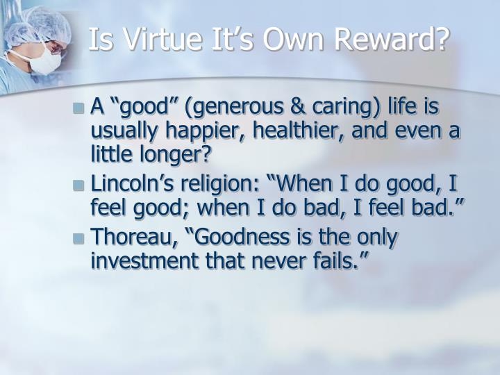 Is Virtue It's Own Reward?
