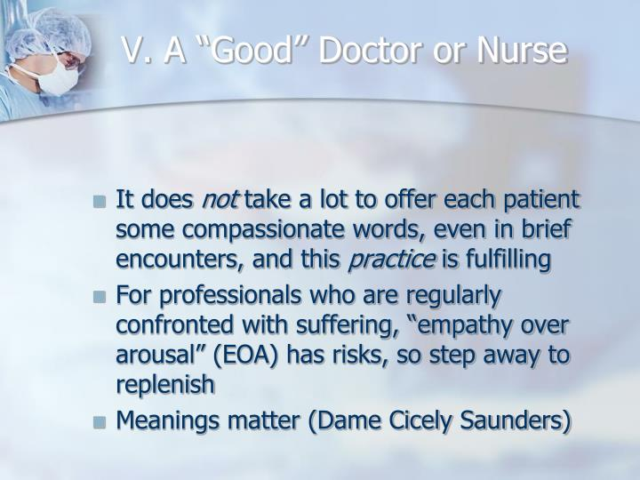 "V. A ""Good"" Doctor or Nurse"