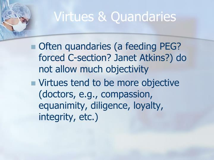Virtues & Quandaries