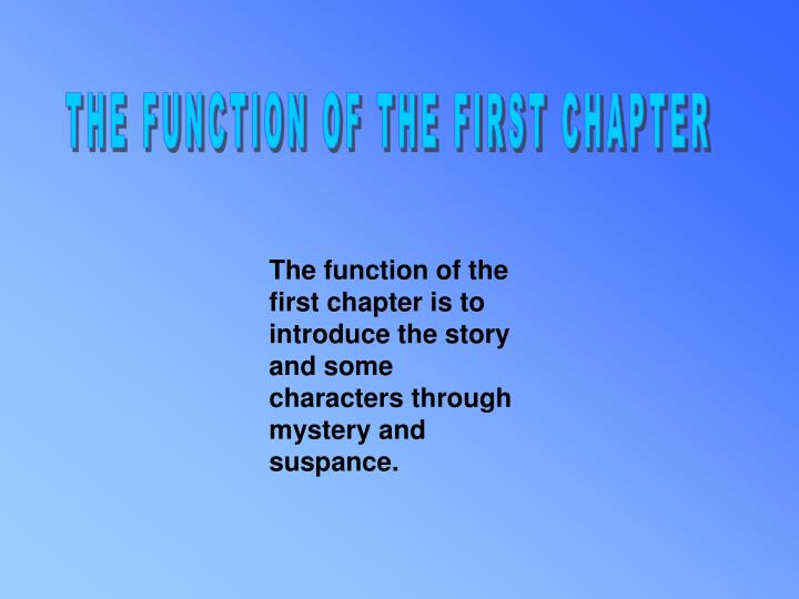 THE FUNCTION OF THE FIRST CHAPTER