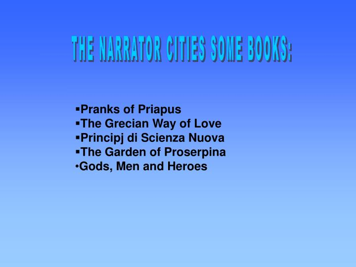 THE NARRATOR CITIES SOME BOOKS:
