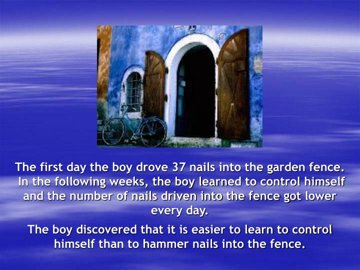 The first day the boy drove 37 nails into the garden fence