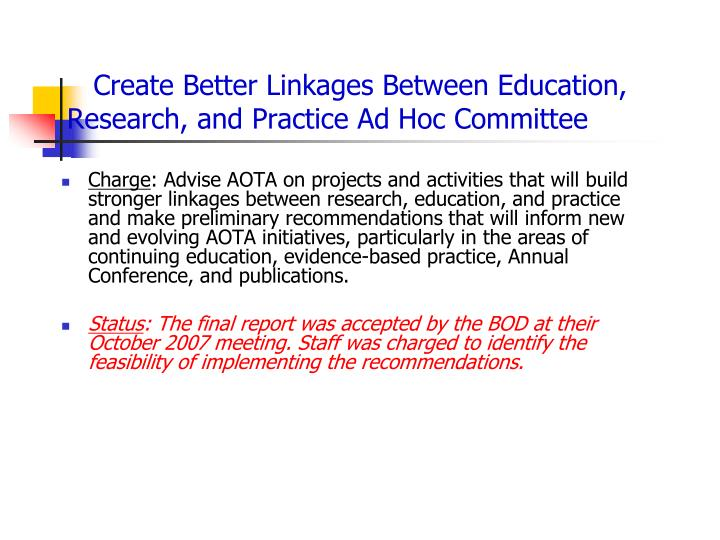 Create Better Linkages Between Education,                               Research, and Practice Ad Hoc Committee