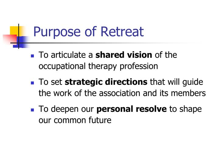 Purpose of Retreat