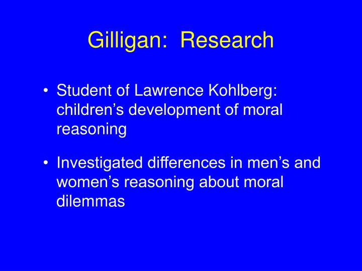 Gilligan:  Research