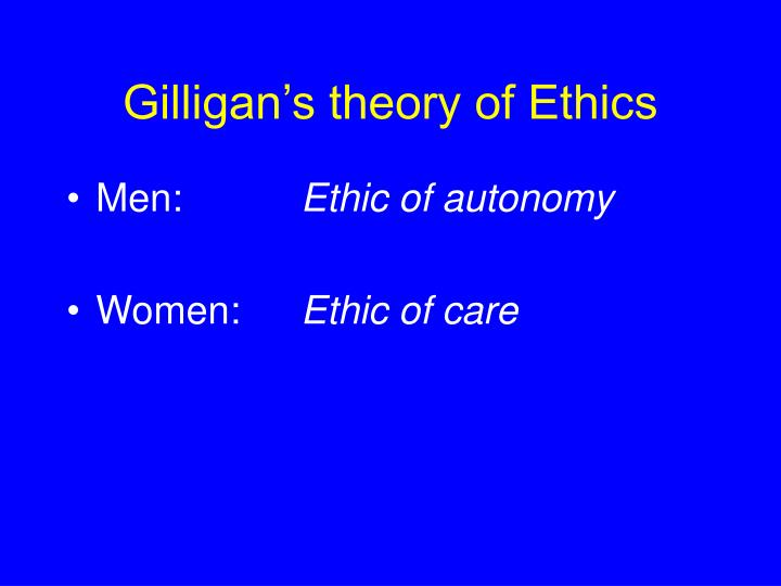 Gilligan's theory of Ethics