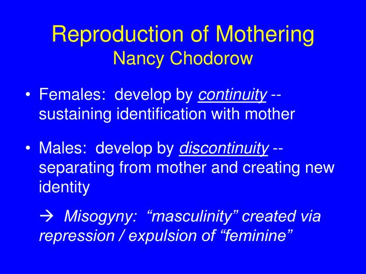 Reproduction of mothering nancy chodorow1