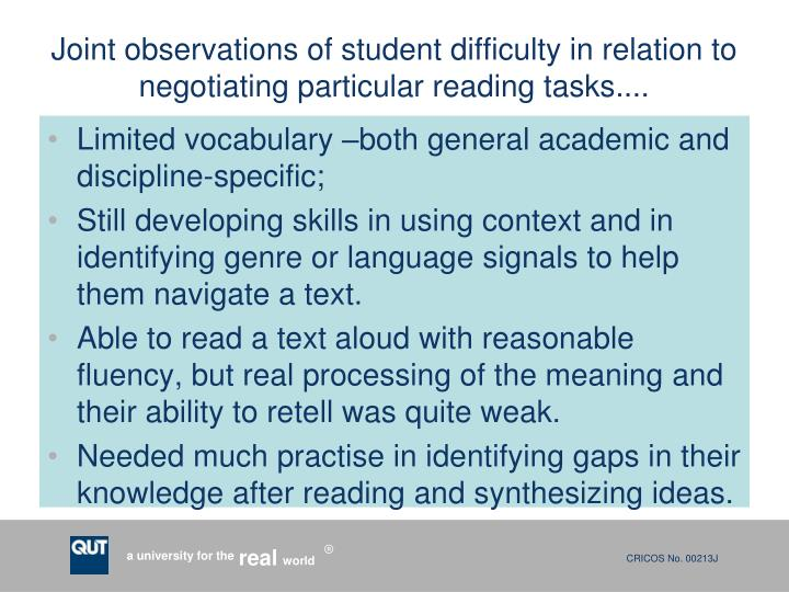 Joint observations of student difficulty in relation to negotiating particular reading tasks....
