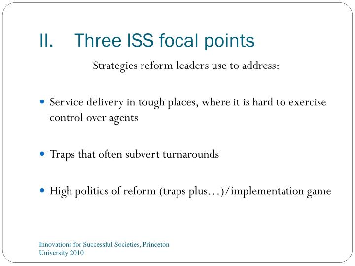 II.	Three ISS focal points