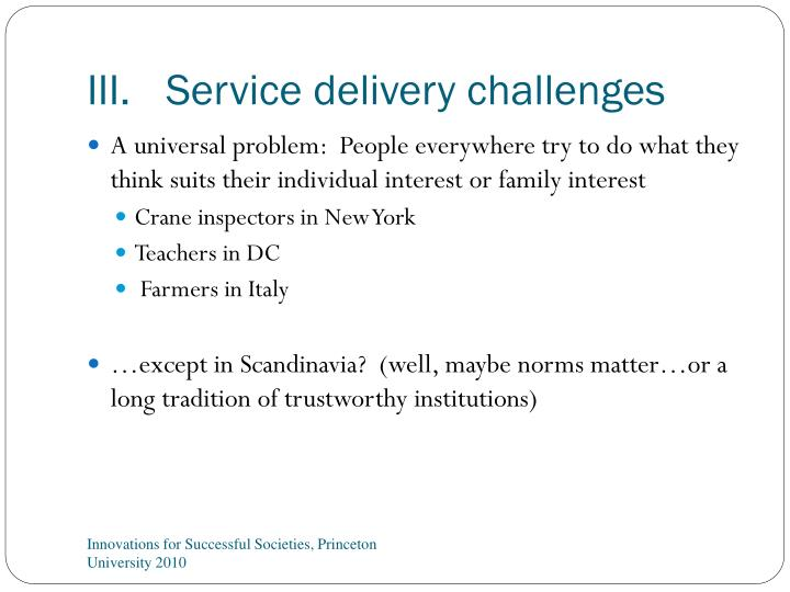 III.	Service delivery challenges
