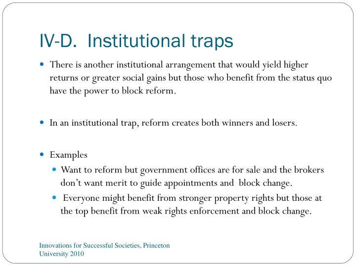 IV-D.  Institutional traps