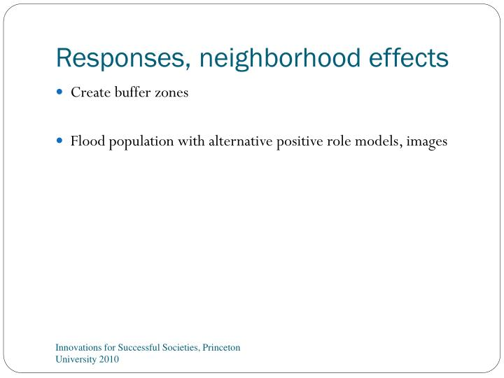 Responses, neighborhood effects