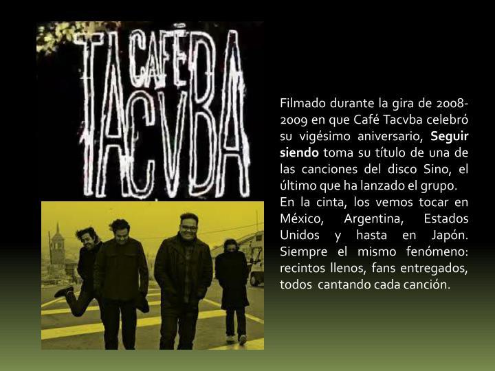 Filmado durante la gira de 2008-2009 en que Café Tacvba celebró su vigésimo aniversario,