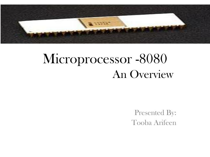 Microprocessor 8080 an overview