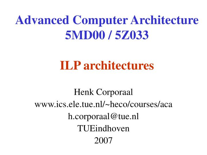 Advanced computer architecture 5md00 5z033 ilp architectures