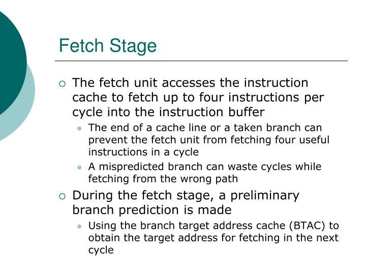 Fetch Stage