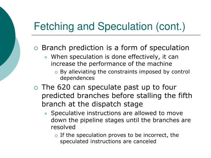 Fetching and Speculation (cont.)