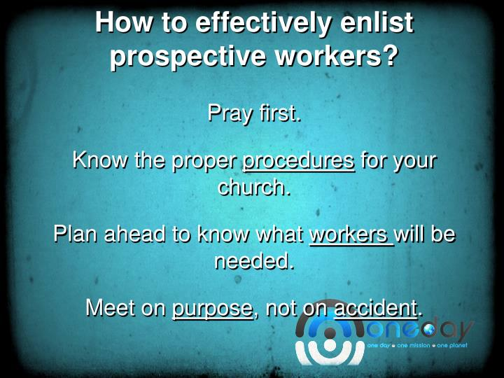 How to effectively enlist prospective workers?