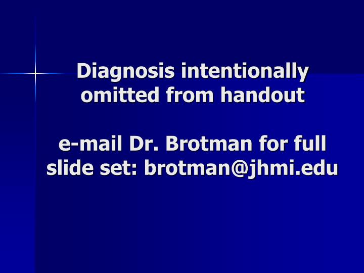 Diagnosis intentionally omitted from handout