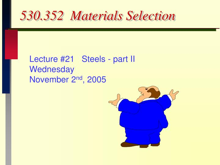 530 352 materials selection