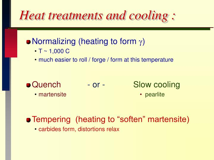 Heat treatments and cooling :