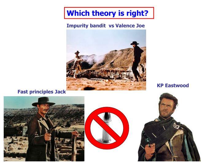 Impurity bandit  vs Valence Joe