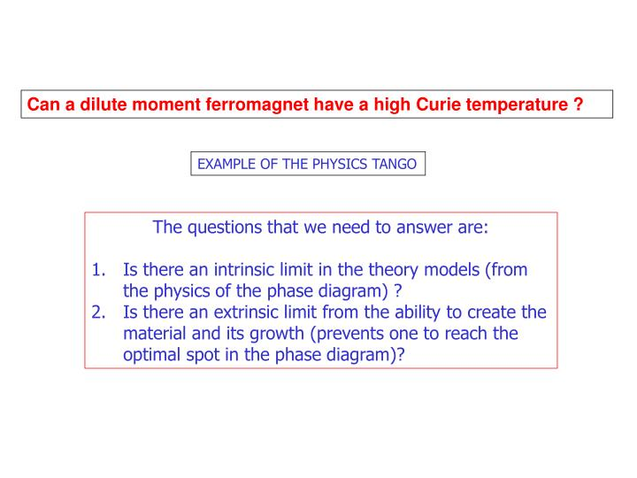 Can a dilute moment ferromagnet have a high Curie temperature ?