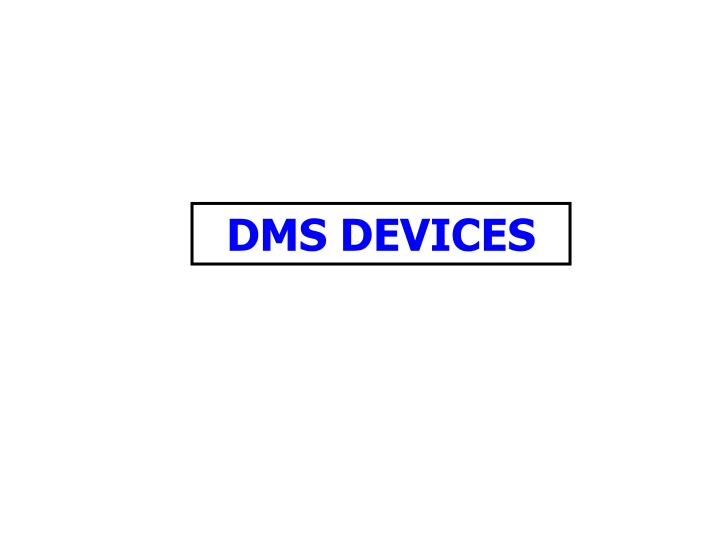DMS DEVICES