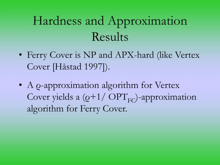 Hardness and Approximation Results