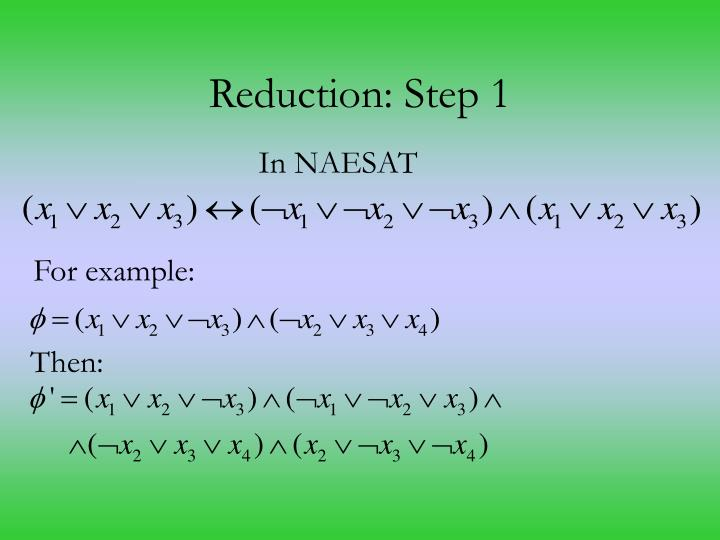 Reduction: Step 1