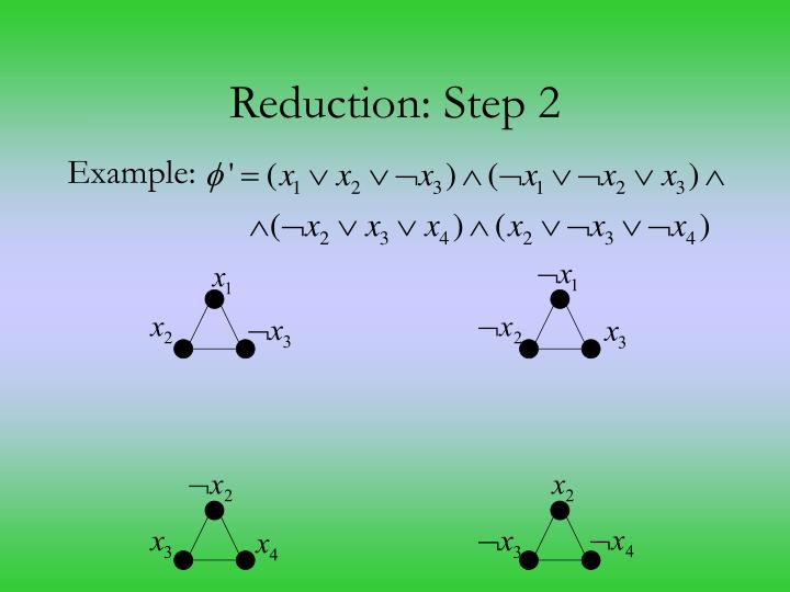 Reduction: Step 2