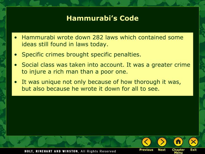 Hammurabi wrote down 282 laws which contained some ideas still found in laws today.