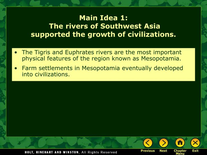 Main idea 1 the rivers of southwest asia supported the growth of civilizations